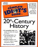 The Complete Idiots Guide to 20th-Century History
