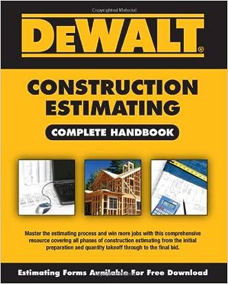 DEWALT Construction Estimating Complete Handbook (DEWALT Series) written by Adam Ding