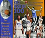 Bruin 100: The Greatest Games in the...