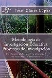 img - for Metodolog a de Investigaci n Educativa. Proyectos de Investigaci n: Un abordaje global desde la diversidad, sus necesidades e intervenci n (Spanish Edition) book / textbook / text book