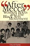 """""""After Mecca"""": Women Poets and the Black Arts Movement"""
