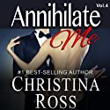 Annihilate Me, Vol. 4 (       UNABRIDGED) by Christina Ross Narrated by Reba Buhr