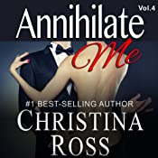 Annihilate Me, Vol. 4 | Christina Ross