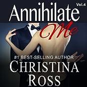 Annihilate Me, Vol. 4 | Christina Ross