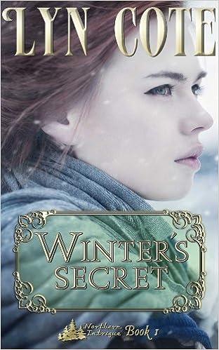 Winter's Secret - Second Edition: Clean Romantic Suspense (Northern Intrigue Book 1)