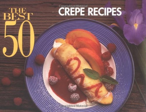 The Best 50 Crepe Recipes (Crepe Cookbook compare prices)