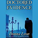 Doctored Evidence (       UNABRIDGED) by Donna Leon Narrated by David Colacci