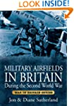 Military Airfields in Britain During...