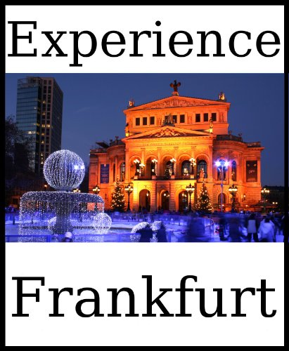 Experience Frankfurt: A travel guide (2011)