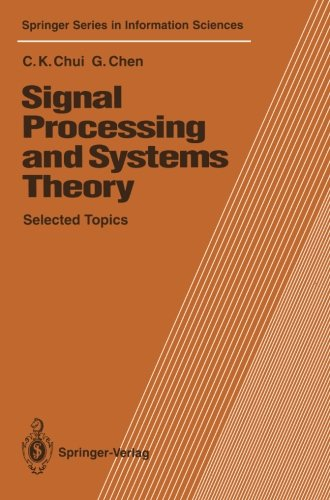 Signal Processing and Systems Theory: Selected Topics (Springer Series in Information Sciences)