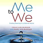 Me to We: Finding Meaning in a Material World | Craig Kielburger,Marc Kielburger