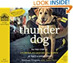 Thunder Dog - Audiobook: The True Sto...