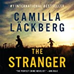 The Stranger: Fjällbacka Mysteries, Book 4 (       UNABRIDGED) by Camilla Läckberg Narrated by Simon Vance