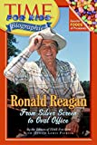 Time For Kids: Ronald Reagan: From Silver Screen to Oval Office (Time for Kids Biographies)