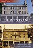 Lewiston (Then and Now)
