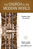 img - for The Church in the Modern World: Gaudium et Spes Then and Now book / textbook / text book