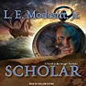 Scholar: The Fourth Book of the Imager Portfolio (       UNABRIDGED) by L. E. Modesitt Jr. Narrated by William Dufris