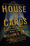 House of Cards: A Tale of Hubris and Wretched Excess on Wall Street