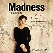 Madness: A Bipolar Life | [Marya Hornbacher]