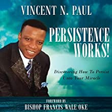 Persistence Works! Audiobook by Vincent N. Paul Narrated by Andre Hughes