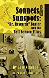 img - for Sonnets to Sunspots: Dr. Research Baxter and the Bell Science Films book / textbook / text book