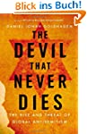 The Devil That Never Dies: The Rise a...