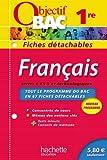 Objectif Bac - Fiches détachables - Français 1ères toutes séries