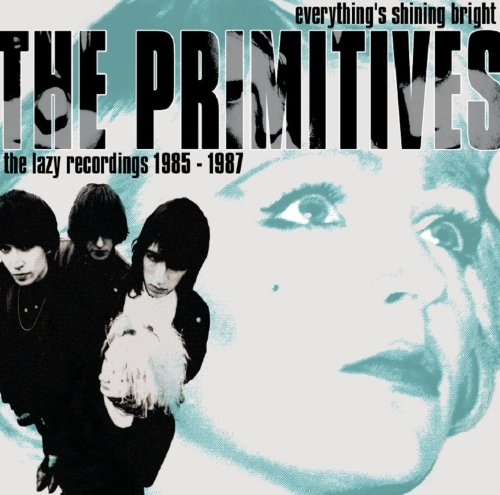 Primitives - Everything's Shining Bright: Lazy Recordings