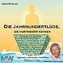Die Jahrhundertlüge, die nur Insider kennen: Erkennen - Erwachen - Verändern Hörbuch von Heiko Schrang Gesprochen von: Horst Janson