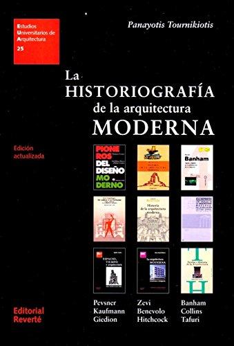 LA HISTORIOGRAFIA DE LA ARQUITECTURA MODERNA