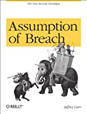 Assumption of Breach: The New Security Paradigm