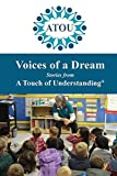 img - for Voices of a Dream: Stories from a Touch of Understanding book / textbook / text book