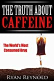 img - for Caffeine: The Truth about Caffeine: The World's Most Consumed Drug book / textbook / text book