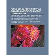 Peces Seos (Osteichthyes) Sin Datos Suficientes Sobre Conservaci N: Xiphias Gladius, Arapaima Gigas, Scarus Guacamaia...