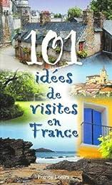 101 idées de visites en France