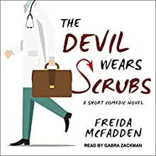 The Devil Wears Scrubs: A Short Comedic Novel | Livre audio Auteur(s) : Freida McFadden Narrateur(s) : Gabra Zackman