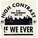 If We Ever/Pink Flamingos [12