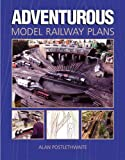 img - for Adventurous Model Railway Plans by Postlethwaite, Alan (2003) Hardcover book / textbook / text book