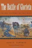 img - for The Battle of Glorieta: Union Victory in the West (Williams-Ford Texas A&M University Military History Series) book / textbook / text book