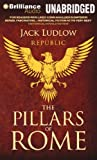 Jack Ludlow The Pillars of Rome (Republic Trilogy)