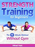 Strength Training for Beginners - 15 Minute Workout Without a Gym