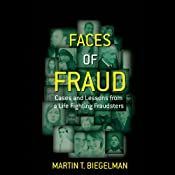 Faces of Fraud: Cases and Lessons from a Life Fighting Fraudsters | [Martin T. Biegelman]