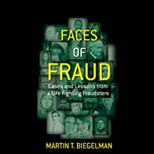 Faces of Fraud: Cases and Lessons from a Life Fighting Fraudsters (       UNABRIDGED) by Martin T. Biegelman Narrated by Ron Herczig