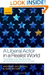 A Liberal Actor in a Realist World: T...