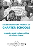 img - for The Emancipatory Promise of Charter Schools: Toward a Progressive Politics of School Choice book / textbook / text book