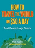 How to Travel the World on $50 a Day:
