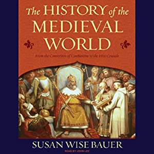 The History of the Medieval World: From the Conversion of Constantine to the First Crusade Audiobook