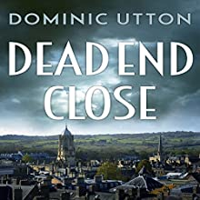 Dead End Close Audiobook by Dominic Utton Narrated by Elliott Chapman