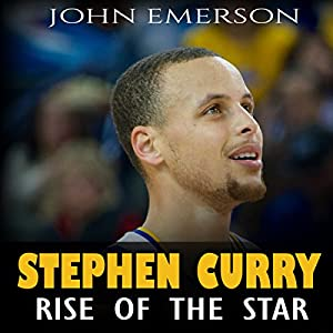 Stephen Curry: Rise of the Star Audiobook