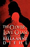 img - for The Clover Love Chase book / textbook / text book
